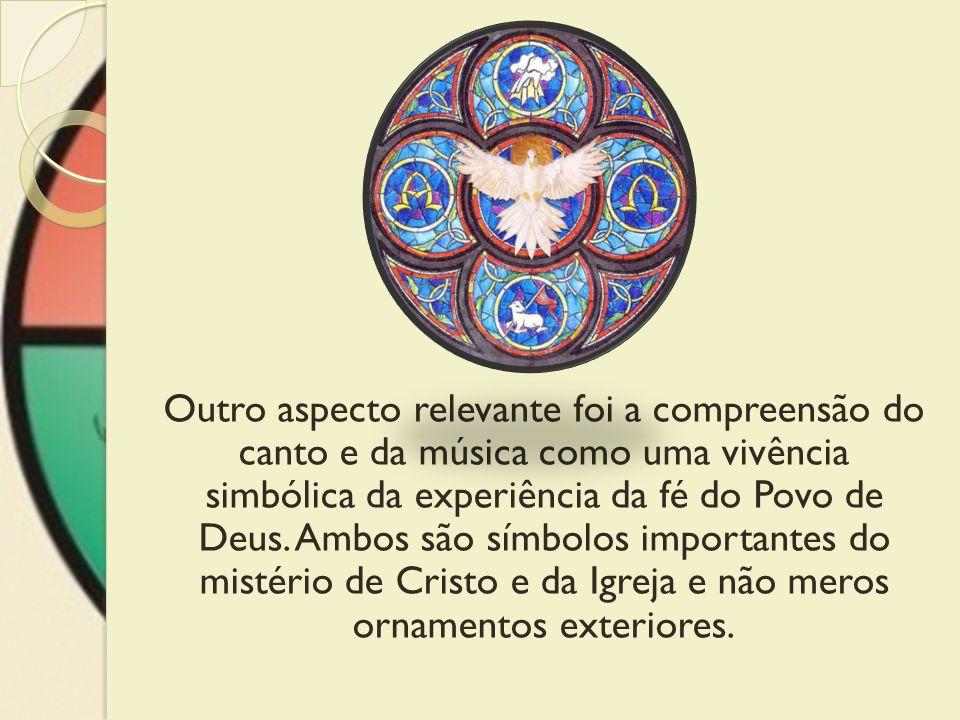 Outro aspecto relevante foi a compreensão do canto e da música como uma vivência simbólica da experiência da fé do Povo de Deus.