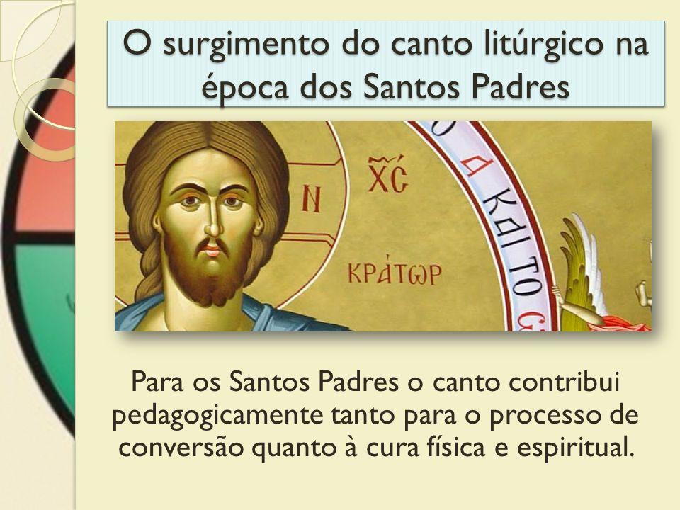 O surgimento do canto litúrgico na época dos Santos Padres
