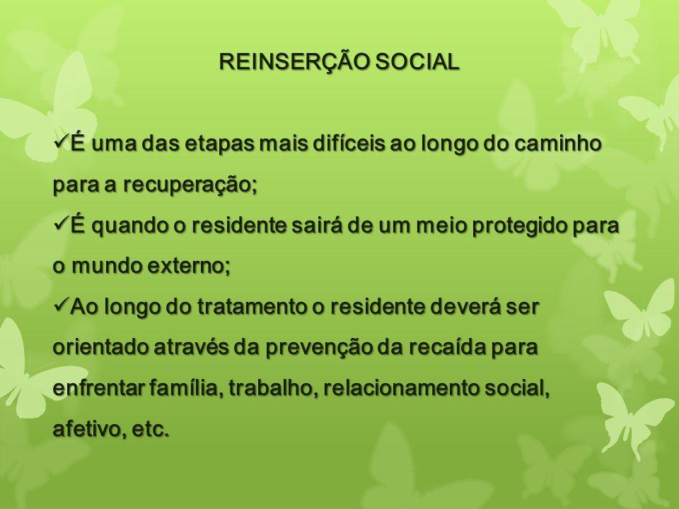 REINSERÇÃO SOCIAL É uma das etapas mais difíceis ao longo do caminho para a recuperação;