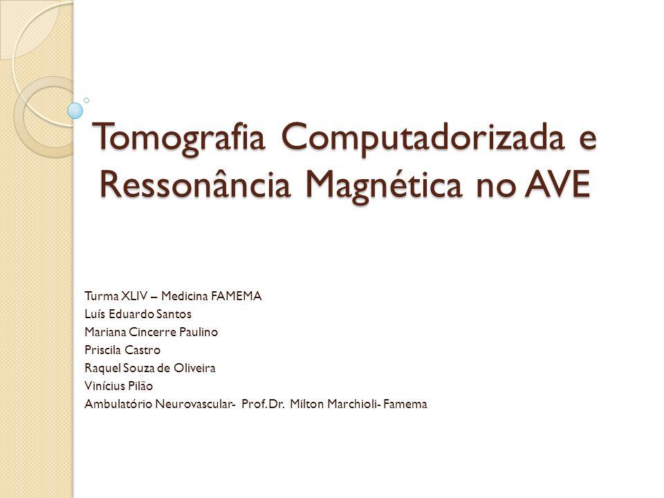 Tomografia Computadorizada e Ressonância Magnética no AVE