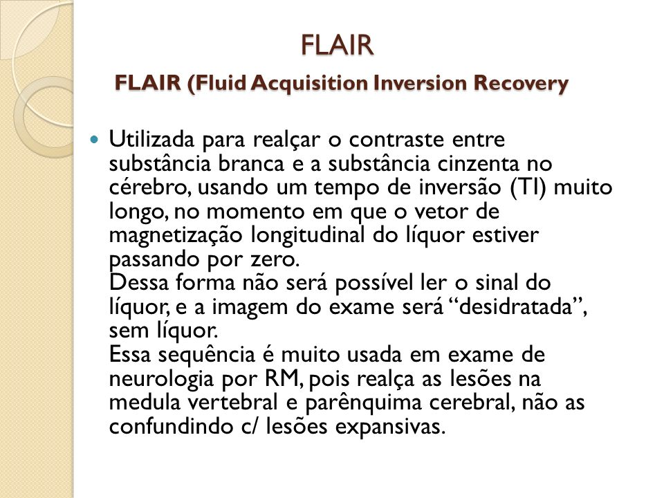 FLAIR FLAIR (Fluid Acquisition Inversion Recovery
