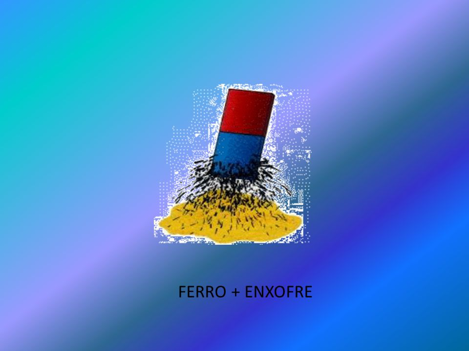 FERRO + ENXOFRE