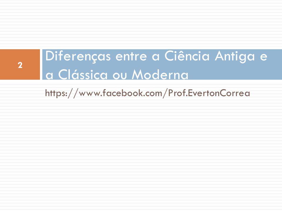 Diferenças entre a Ciência Antiga e a Clássica ou Moderna