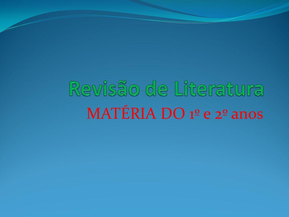 Revisão de Literatura MATÉRIA DO 1º e 2º anos