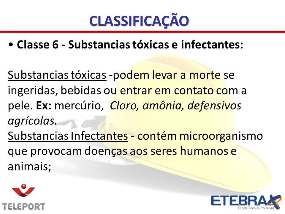 CLASSIFICAÇÃO Classe 6 - Substancias tóxicas e infectantes: