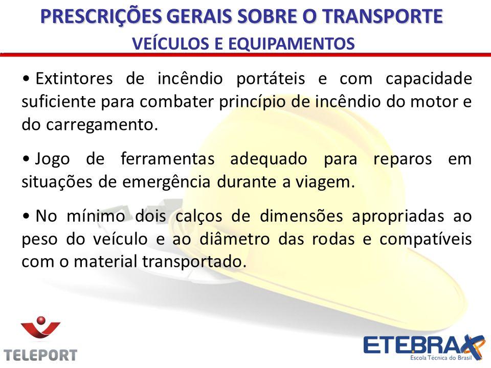 PRESCRIÇÕES GERAIS SOBRE O TRANSPORTE VEÍCULOS E EQUIPAMENTOS