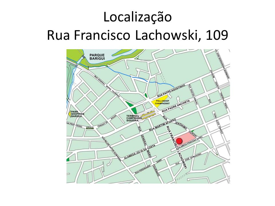Localização Rua Francisco Lachowski, 109