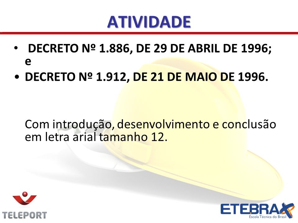 ATIVIDADE DECRETO Nº 1.886, DE 29 DE ABRIL DE 1996; e