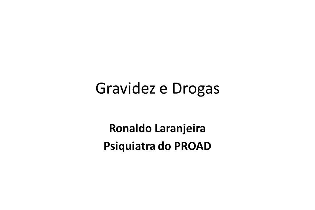 Ronaldo Laranjeira Psiquiatra do PROAD