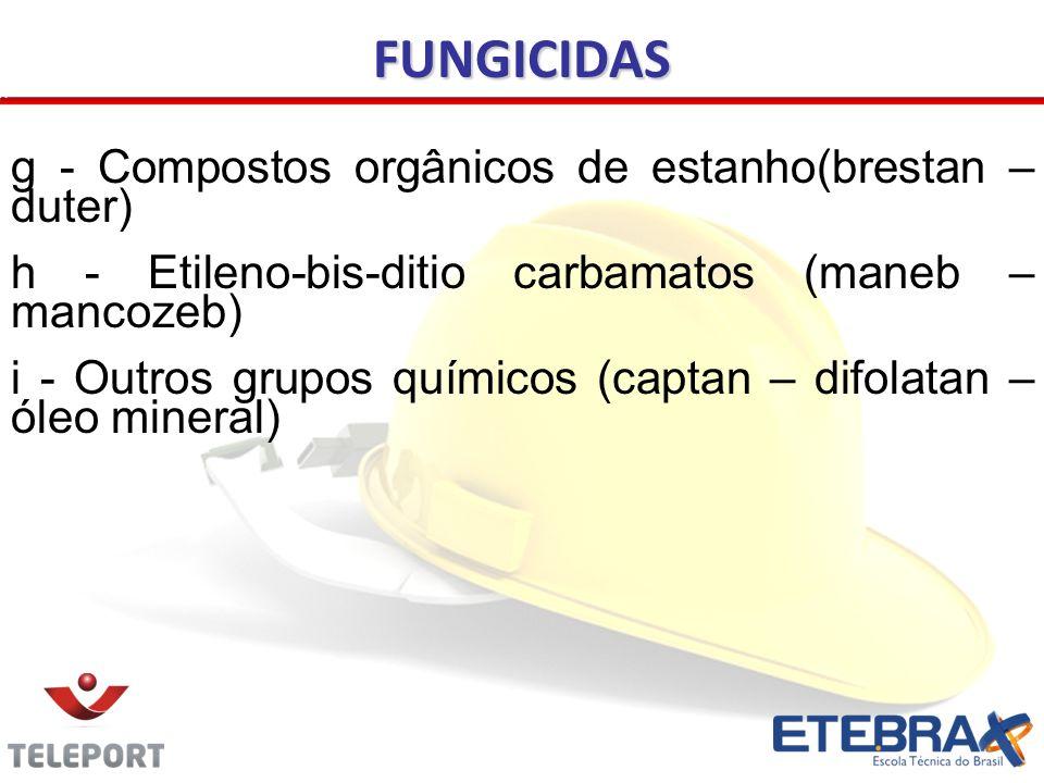 FUNGICIDAS g - Compostos orgânicos de estanho(brestan – duter)