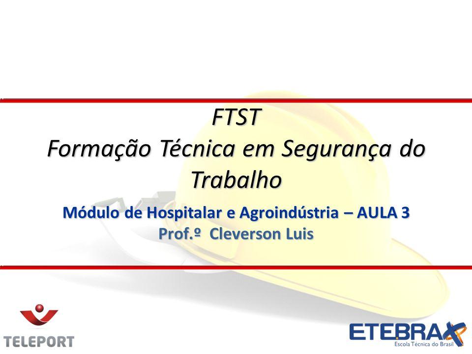 Módulo de Hospitalar e Agroindústria – AULA 3 Prof.º Cleverson Luis