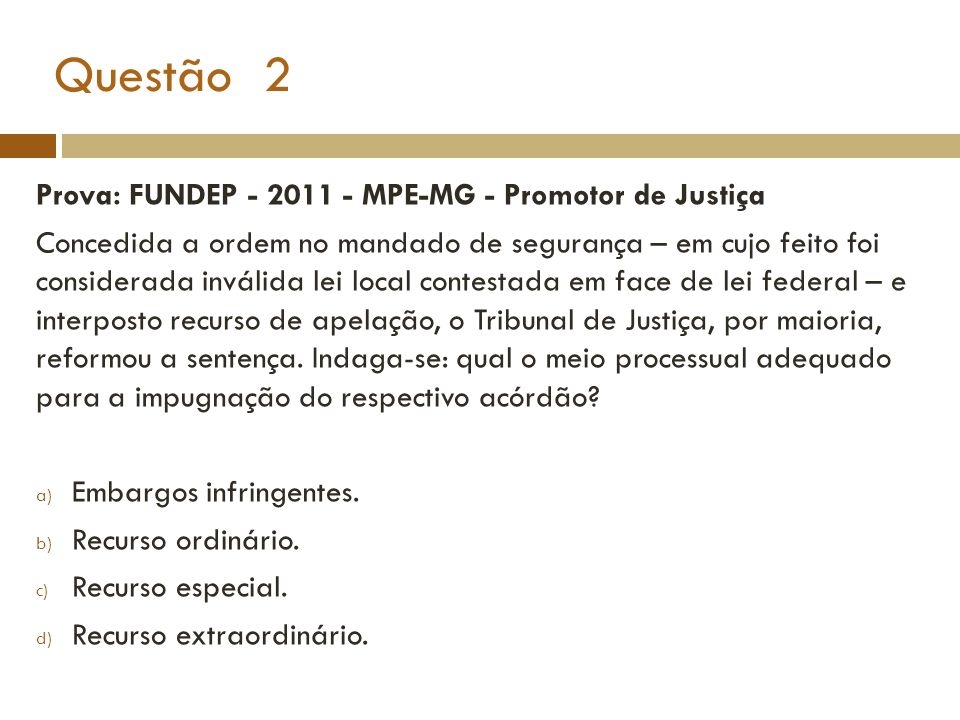 Questão 2 Prova: FUNDEP - 2011 - MPE-MG - Promotor de Justiça