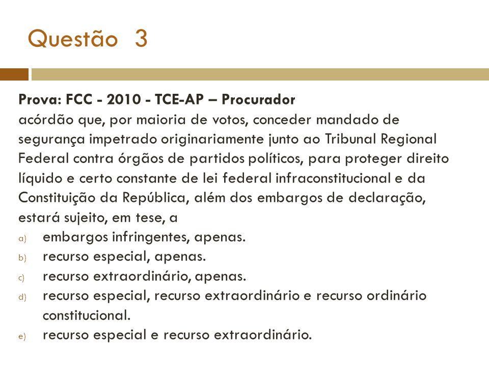 Questão 3 Prova: FCC - 2010 - TCE-AP – Procurador