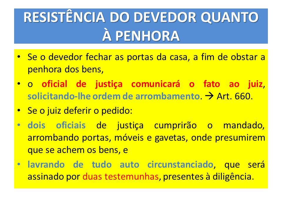 RESISTÊNCIA DO DEVEDOR QUANTO À PENHORA