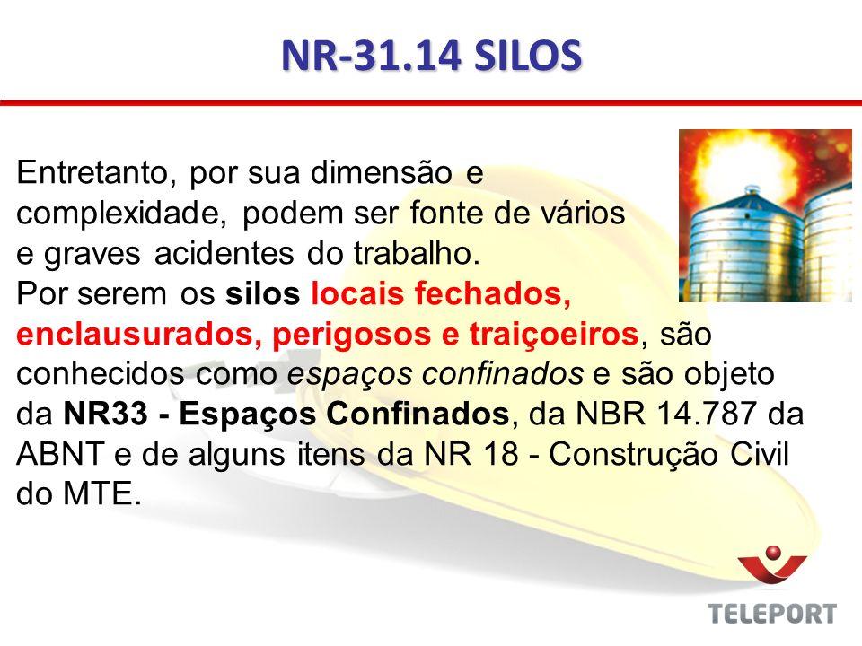 NR-31.14 SILOS Entretanto, por sua dimensão e