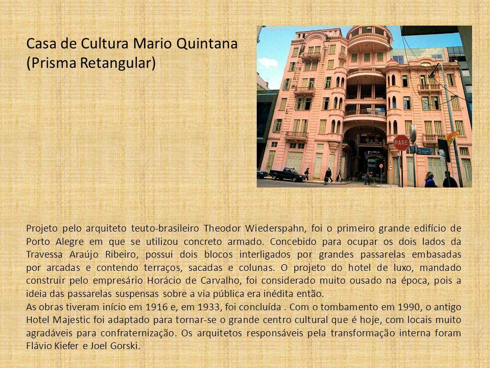Casa de Cultura Mario Quintana (Prisma Retangular)