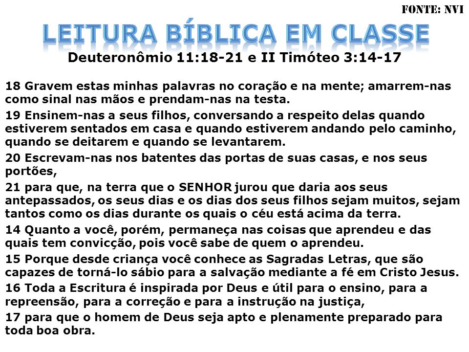 LEITURA BÍBLICA EM CLASSE Deuteronômio 11:18-21 e II Timóteo 3:14-17