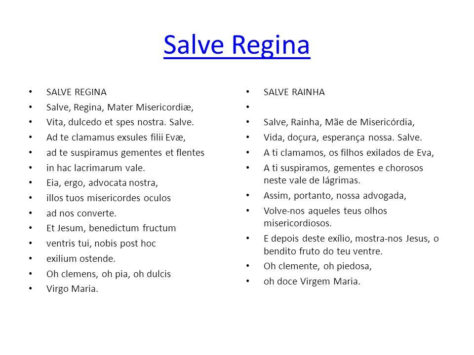 Salve Regina SALVE REGINA Salve, Regina, Mater Misericordiæ,
