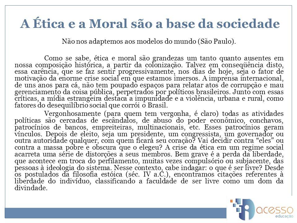 A Ética e a Moral são a base da sociedade