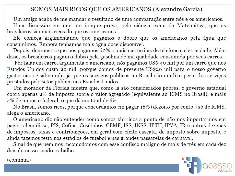 SOMOS MAIS RICOS QUE OS AMERICANOS (Alexandre Garcia)
