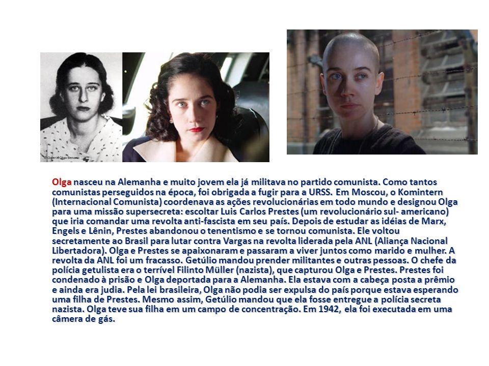 Olga nasceu na Alemanha e muito jovem ela já militava no partido comunista.