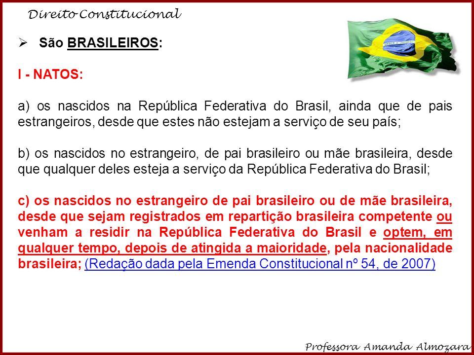 São BRASILEIROS: I - NATOS: