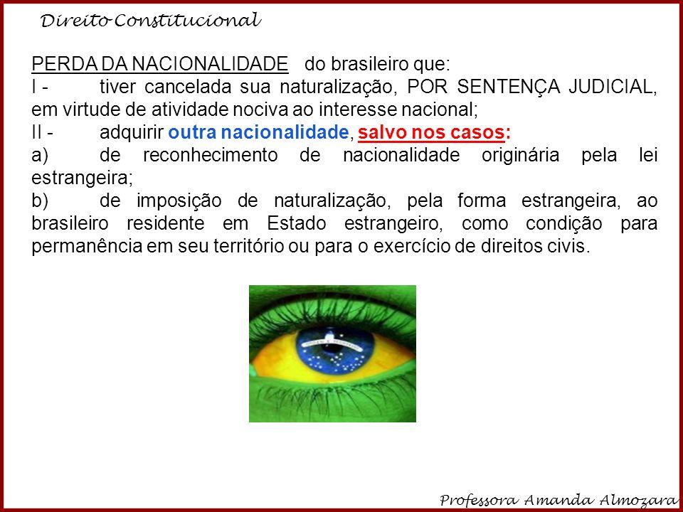 PERDA DA NACIONALIDADE do brasileiro que: