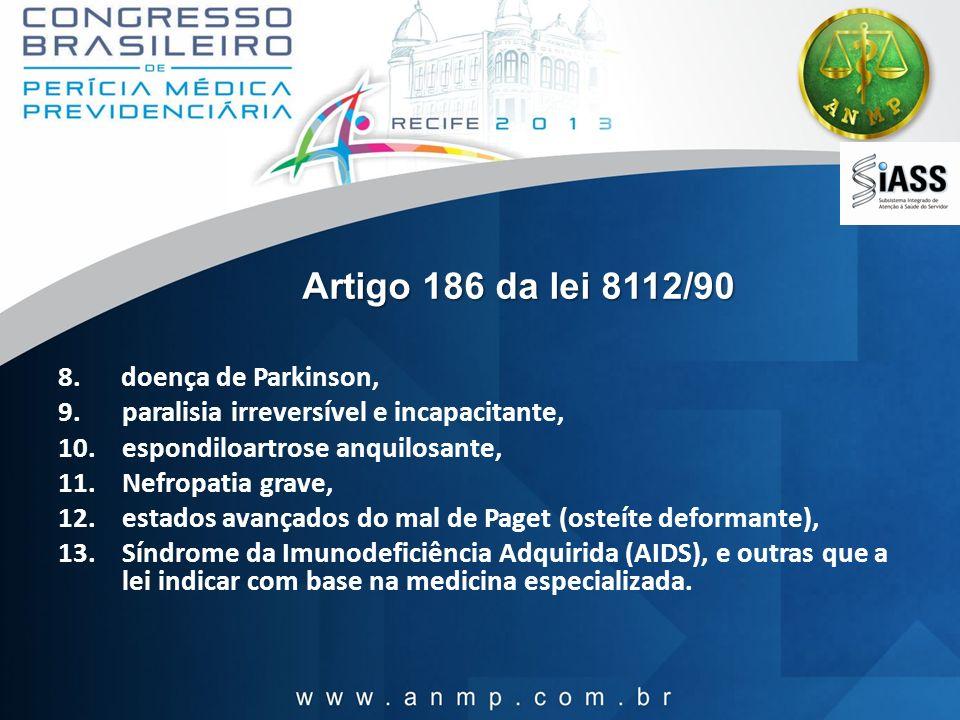 Artigo 186 da lei 8112/90 8. doença de Parkinson,