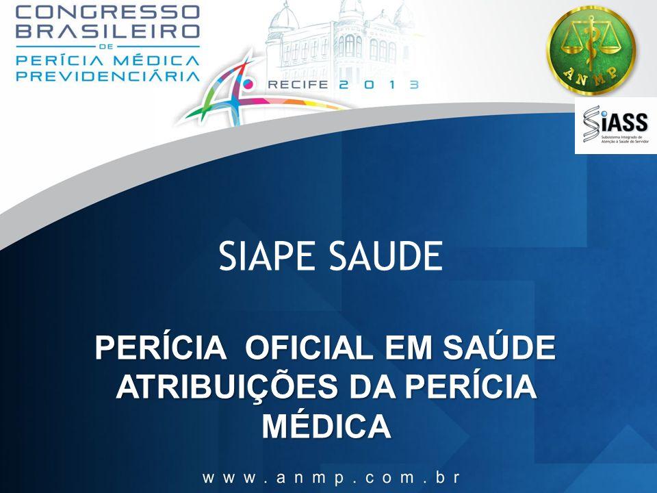 Perícia Oficial em Saúde Atribuições da Perícia Médica