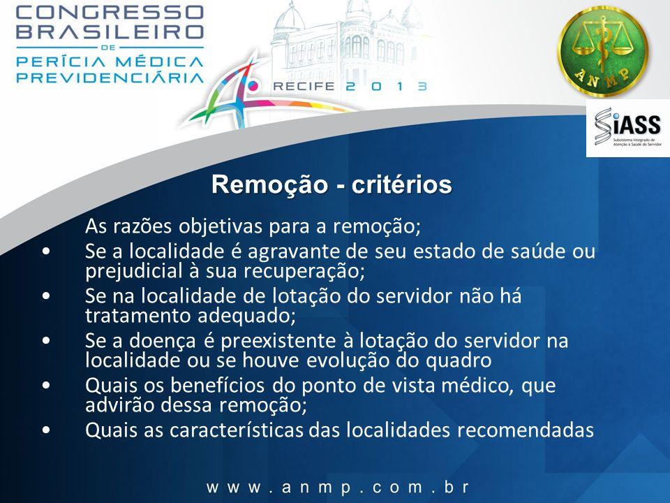 Remoção - critérios As razões objetivas para a remoção;