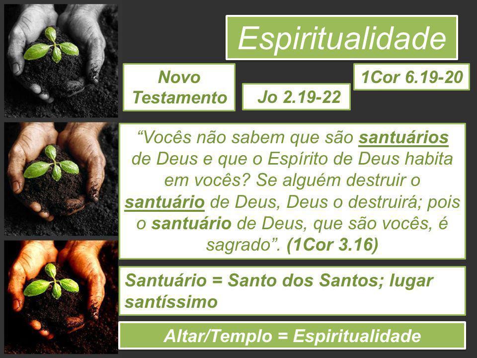 Altar/Templo = Espiritualidade