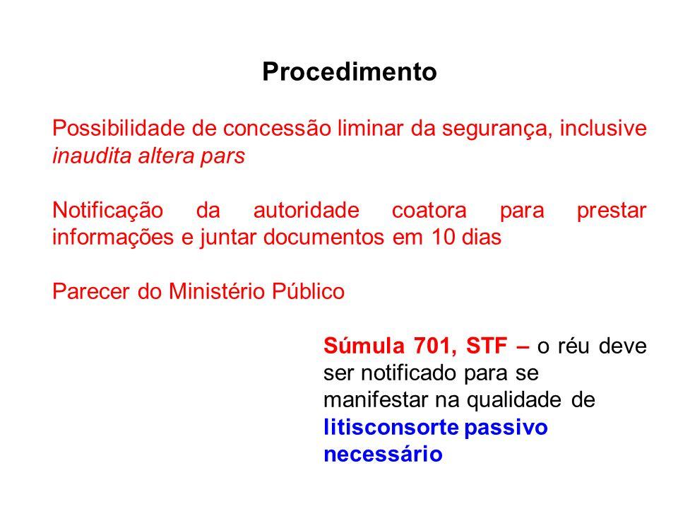 Procedimento Possibilidade de concessão liminar da segurança, inclusive inaudita altera pars.