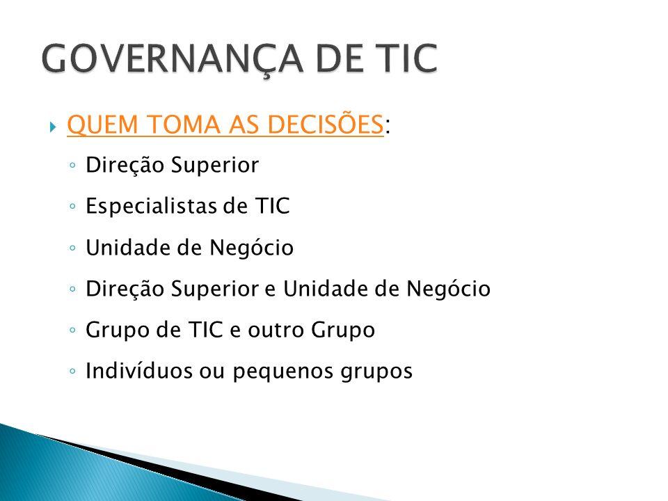 GOVERNANÇA DE TIC QUEM TOMA AS DECISÕES: Direção Superior