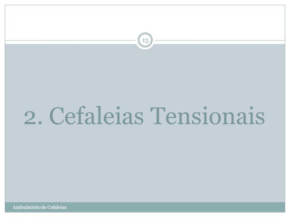 2. Cefaleias Tensionais Ambulatório de Cefaleias