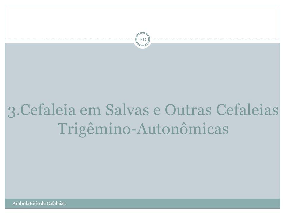 3.Cefaleia em Salvas e Outras Cefaleias Trigêmino-Autonômicas