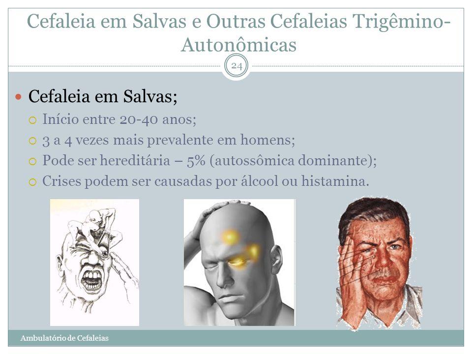 Cefaleia em Salvas e Outras Cefaleias Trigêmino-Autonômicas
