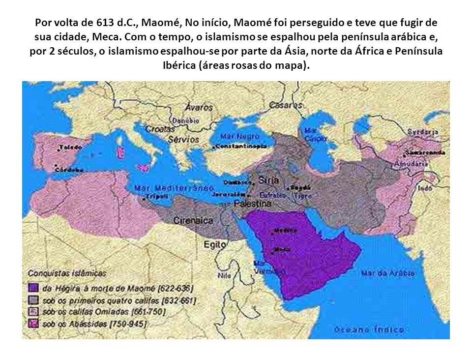 Por volta de 613 d.C., Maomé, No início, Maomé foi perseguido e teve que fugir de sua cidade, Meca.