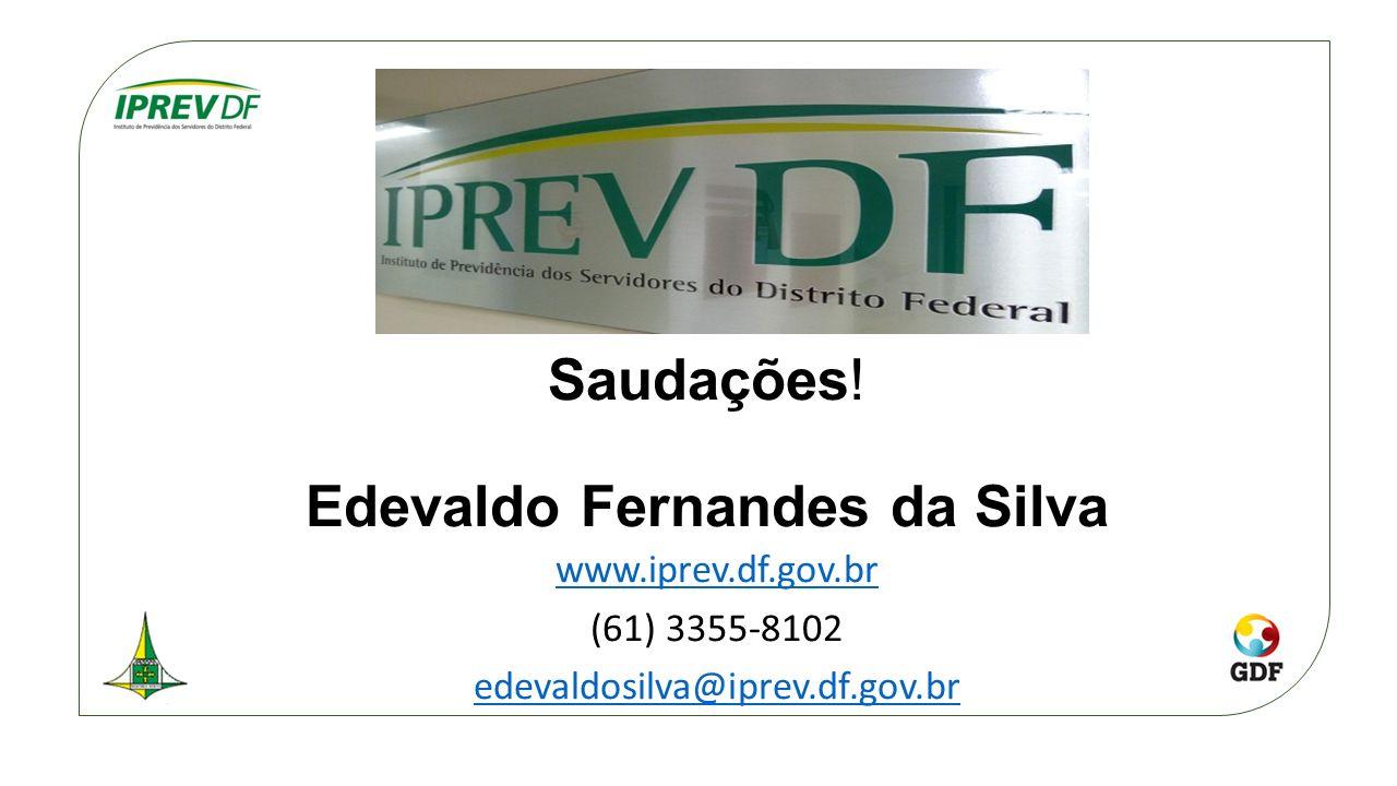 Saudações! Edevaldo Fernandes da Silva