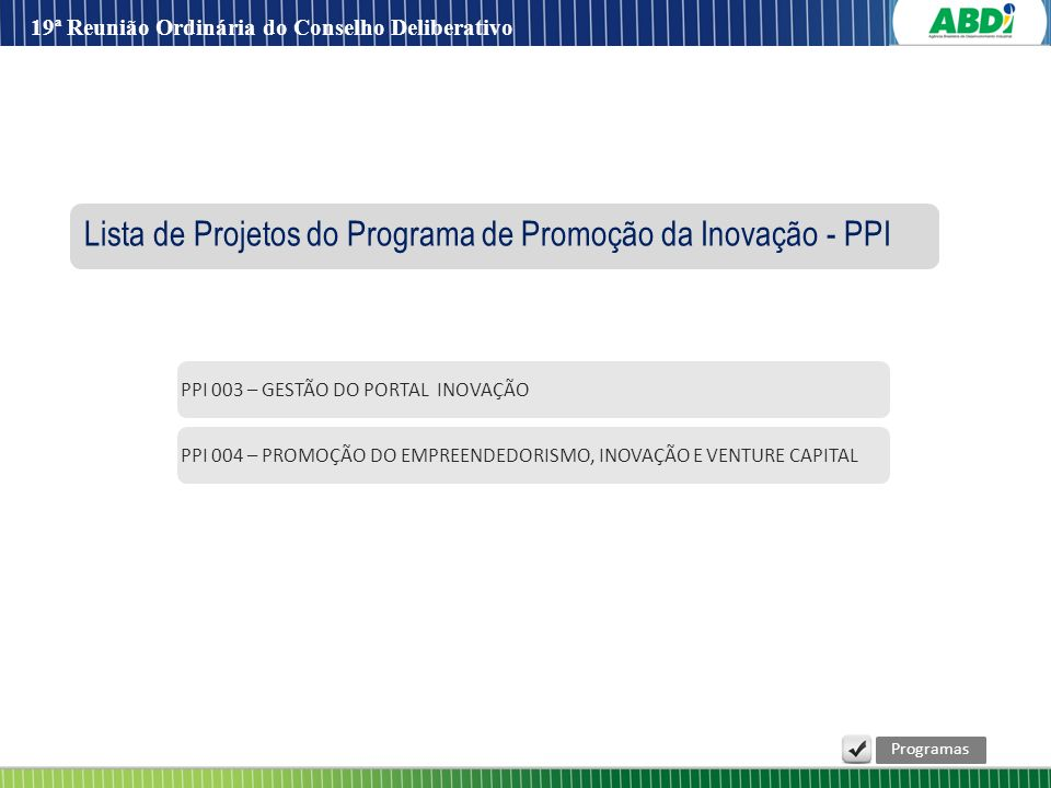 Lista de Projetos do Programa de Promoção da Inovação - PPI