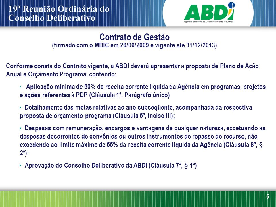 (firmado com o MDIC em 26/06/2009 e vigente até 31/12/2013)
