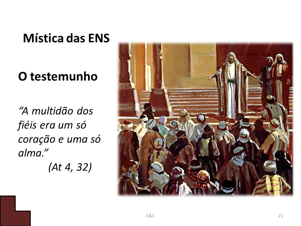 A multidão dos fiéis era um só coração e uma só alma. (At 4, 32)