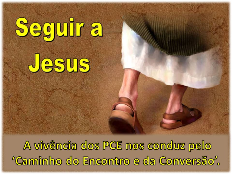 A vivência dos PCE nos conduz pelo 'Caminho do Encontro e da Conversão'.