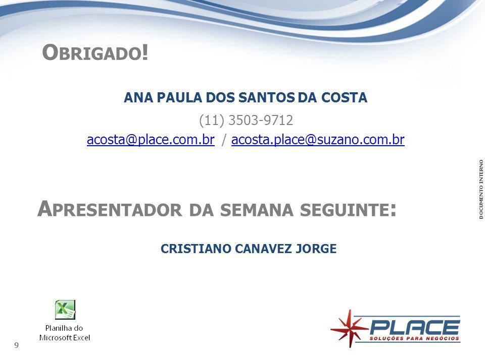 ANA PAULA DOS SANTOS DA COSTA CRISTIANO CANAVEZ JORGE