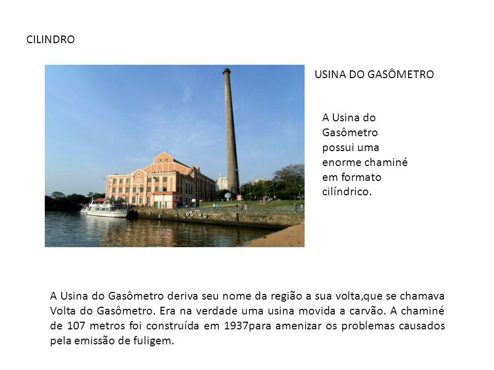 CILINDRO USINA DO GASÔMETRO. A Usina do Gasômetro possui uma enorme chaminé em formato cilíndrico.