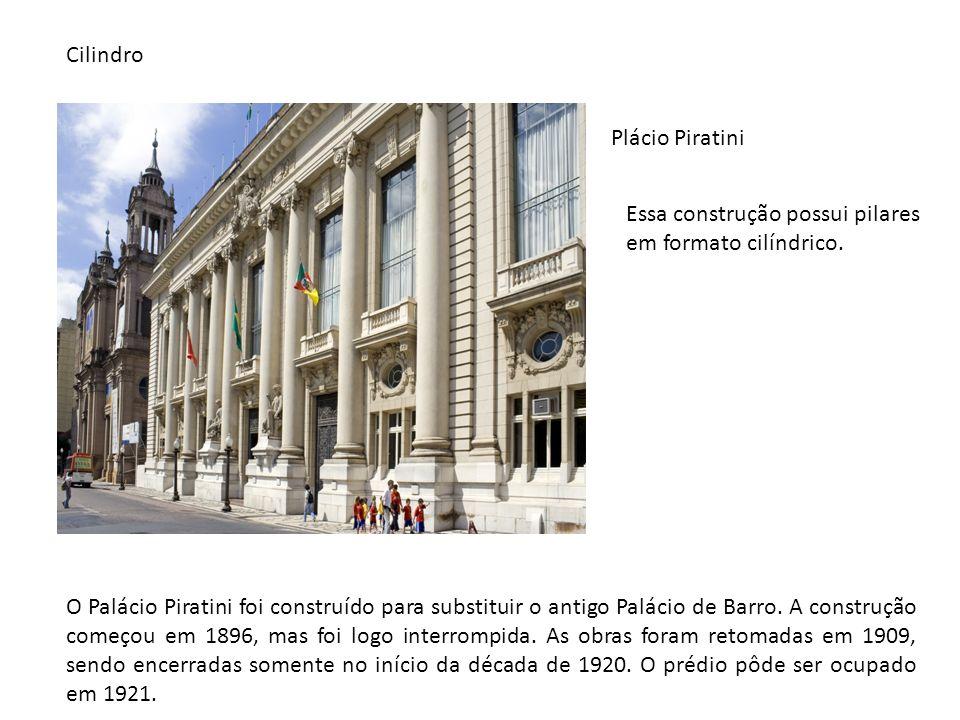 Cilindro Plácio Piratini. Essa construção possui pilares em formato cilíndrico.