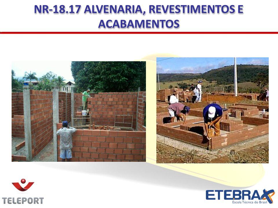 NR-18.17 ALVENARIA, REVESTIMENTOS E ACABAMENTOS