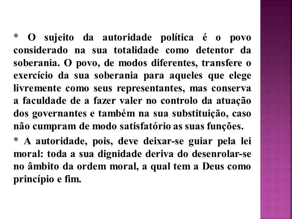 * O sujeito da autoridade política é o povo considerado na sua totalidade como detentor da soberania.