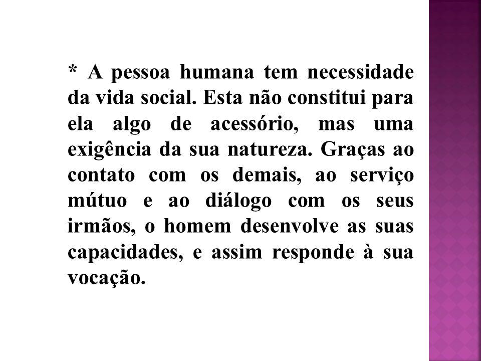 A pessoa humana tem necessidade da vida social