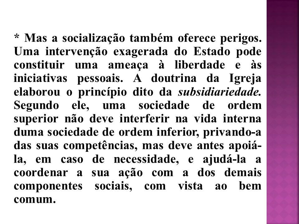 Mas a socialização também oferece perigos