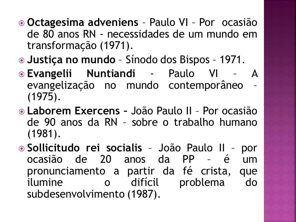 Octagesima adveniens – Paulo VI – Por ocasião de 80 anos RN - necessidades de um mundo em transformação (1971).